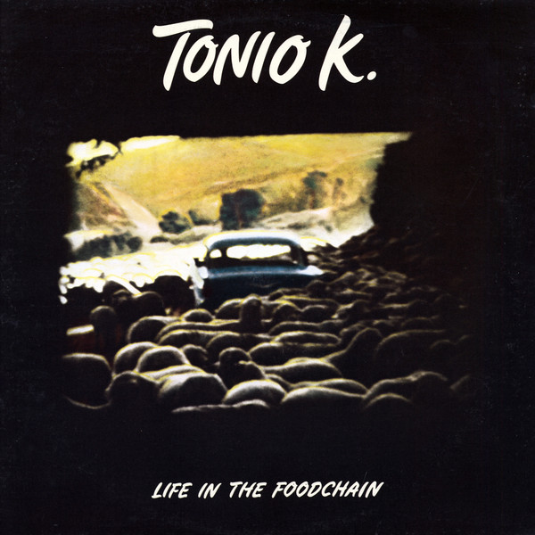 TONIO K._Life In The Foodchain
