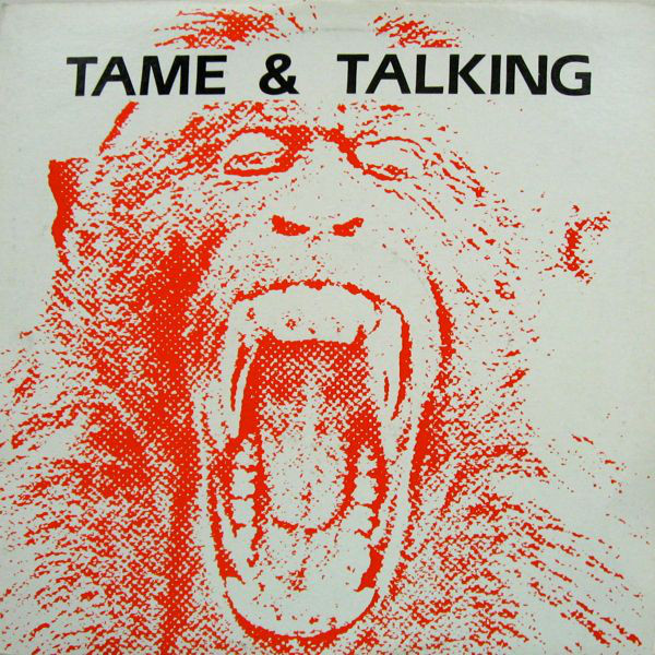 TAME AND TALKING_Tame And Talking