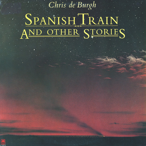 CHRIS DE BURGH_Spanish Train And Other Stories