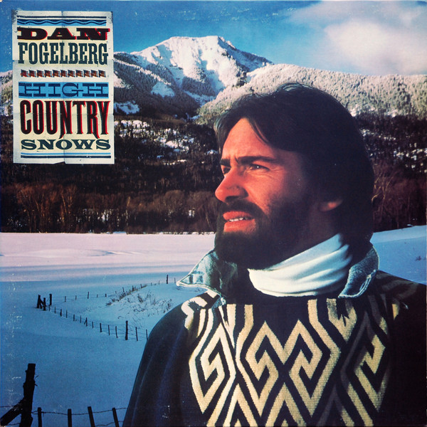 DAN FOGELBERG_High Country Snows