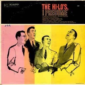 THE HI-LO'S_I Presume