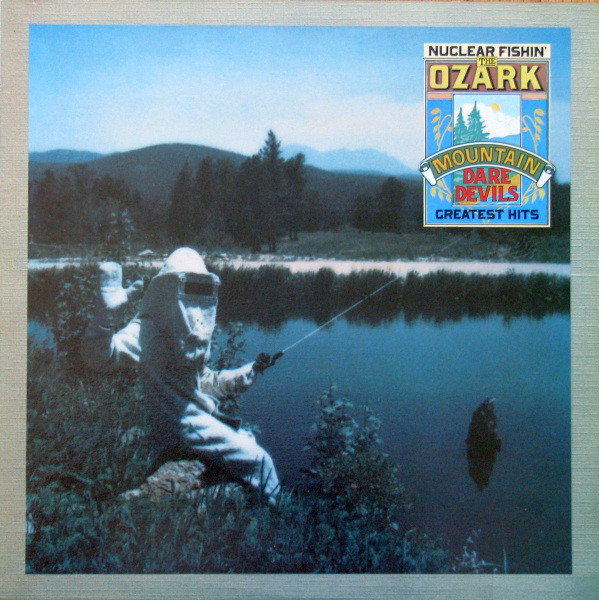 THE OZARK MOUNTAIN DAREDEVILS_Best Of The Ozark Mountain Daredevils (Nuclear Fishin')