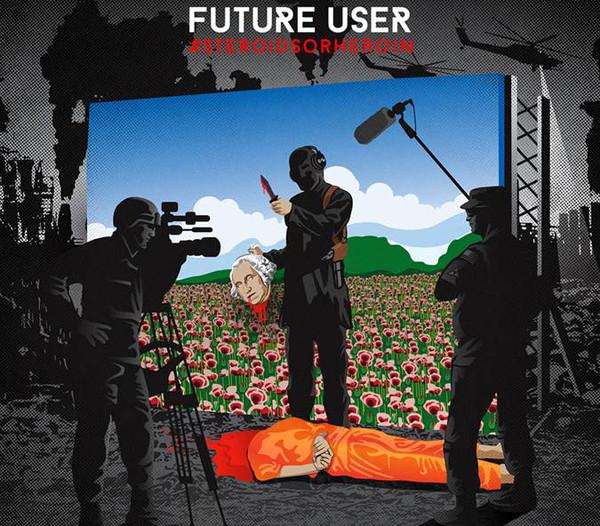 FUTURE USER_2015rsd - #Steroidsorheroin