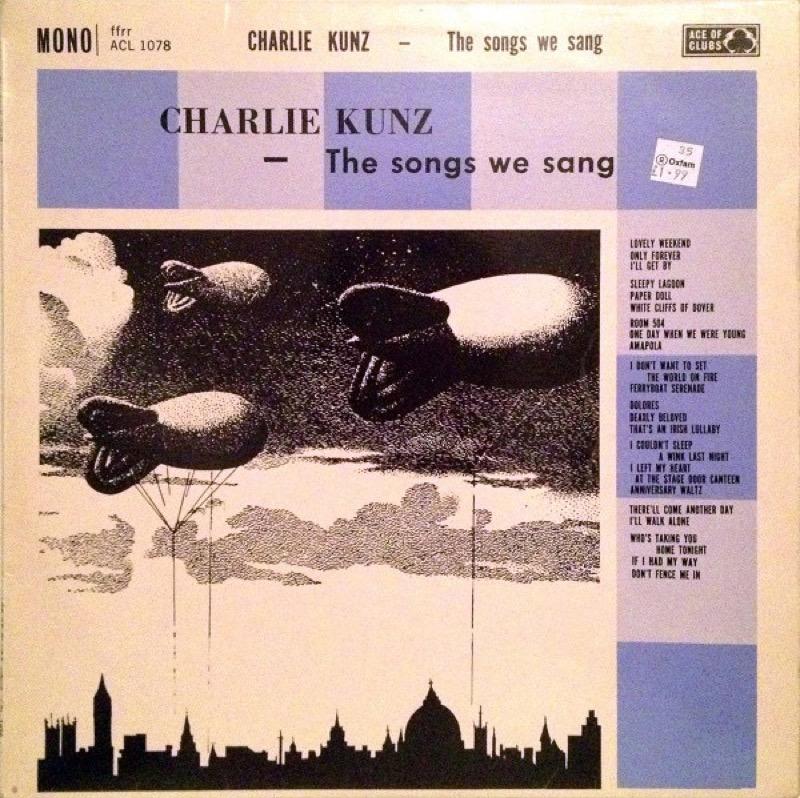 CHARLIE KUNZ_The Songs We Sang