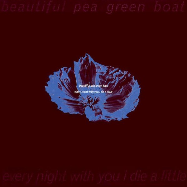 BEAUTIFUL PEA GREEN BOAT_Every Night With You I Die A Little