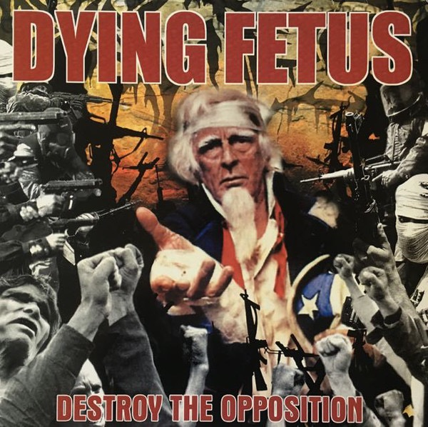 DYING FETUS_Destroy The Opposition _New Re-Issue June 2017_