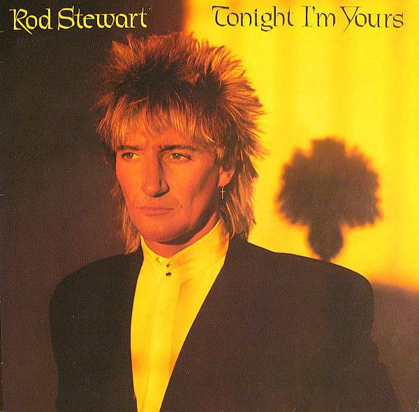 ROD STEWART_Tonight Im Yours