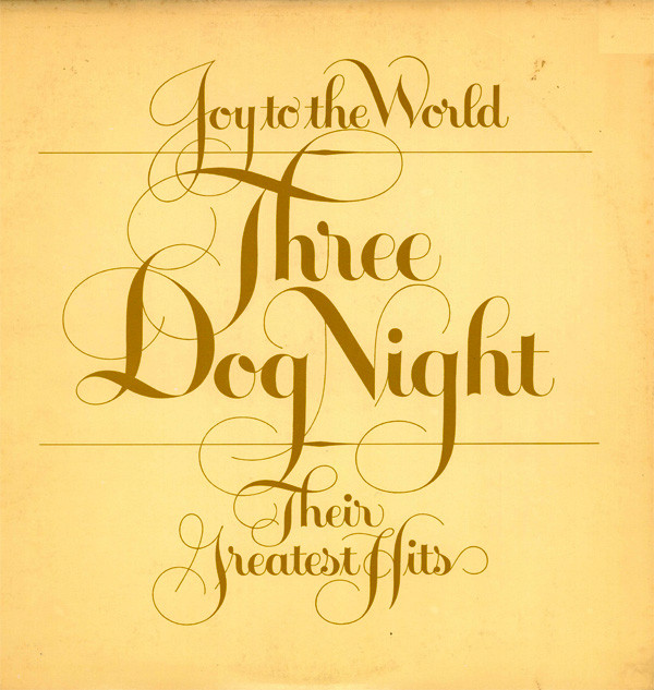THREE DOG NIGHT_Joy To The World: Their Greatest Hits _Gatefold W/ Orig Inner Sleeve_