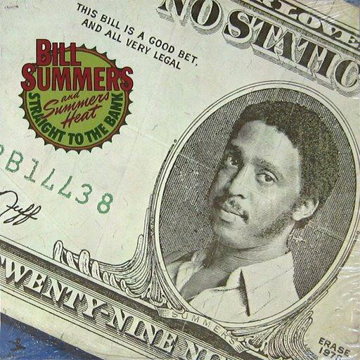 BILL SUMMERS AND SUMMERS HEAT_Straight To The Bank