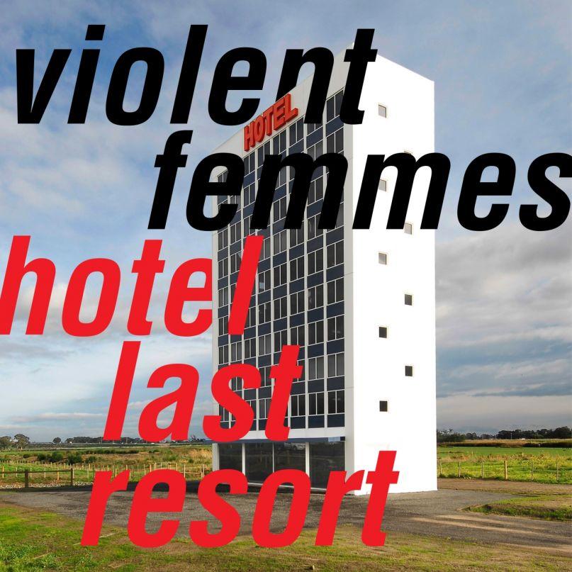 VIOLENT FEMMES_Hotel Last Resort