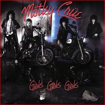 MOTLEY CRUE_Girls Girls Girls (Reissue/180 g)