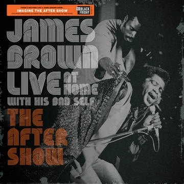 JAMES BROWN_James Brown Live At Home With His Bad Self: The After Show: RSD Black Friday Edition