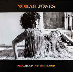 NORAH JONES_Pick Me Up Off The Floor
