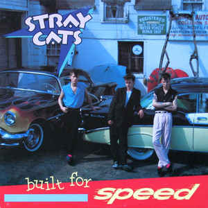STRAY CATS_Built For Speed