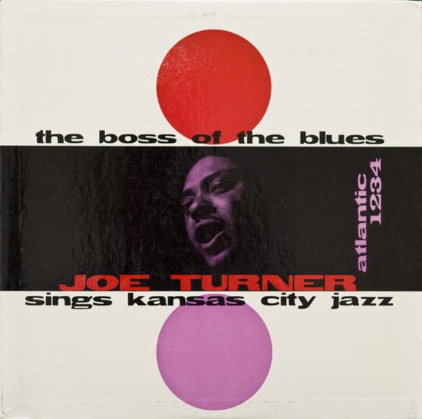 JOE TURNER_The Boss Of The Blues