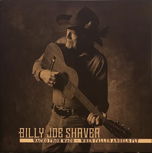 BILLY JOE SHAVER_Wacko From Waco / When Fallen Angels Fly