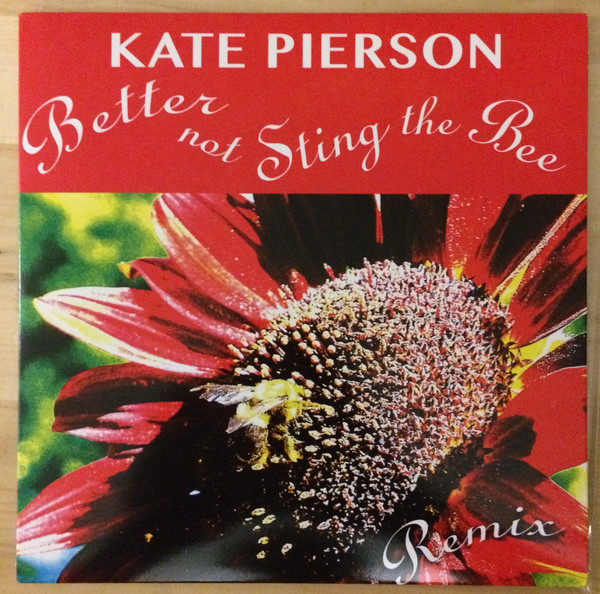 KATE PIERSON_Better Not Sting The Bee