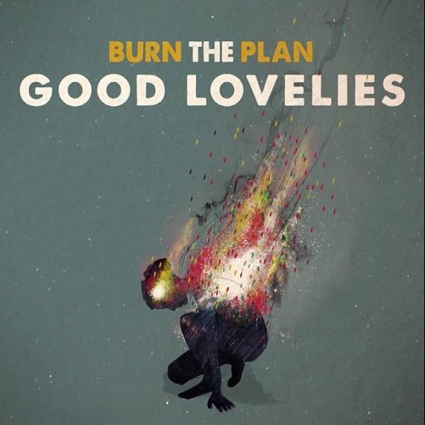 GOOD LOVELIES_Burn The Plan