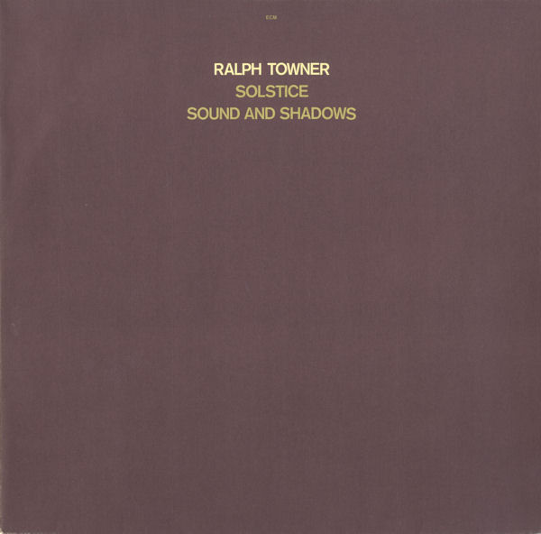 RALPH TOWNER_Solstice / Sound And Shadows