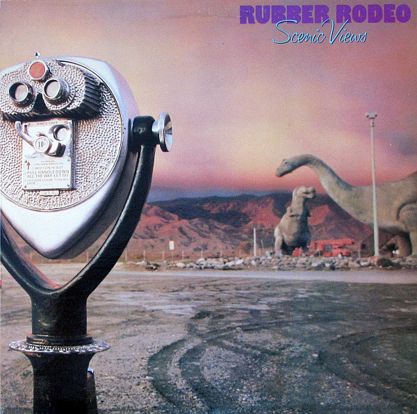 RUBBER RODEO_Scenic Views