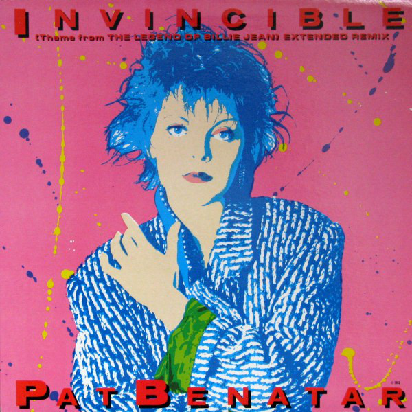 PAT BENATAR_Invincible (Theme From The Legend Of Billie Jean) (Extended Remix)