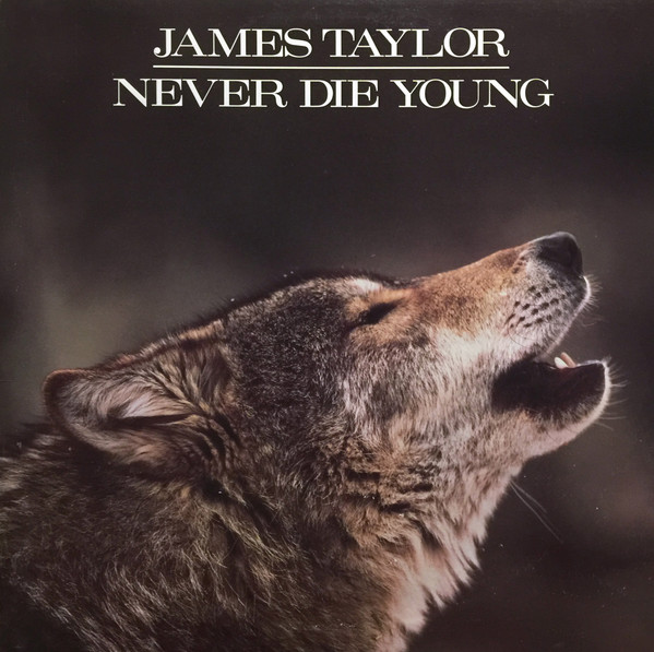 JAMES TAYLOR_Never Die Young