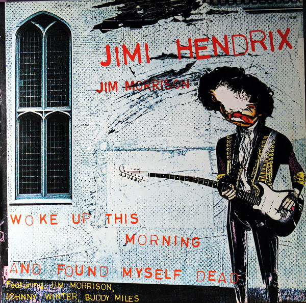 JIMI HENDRIX_Woke Up This Morning And Found Myself Dead
