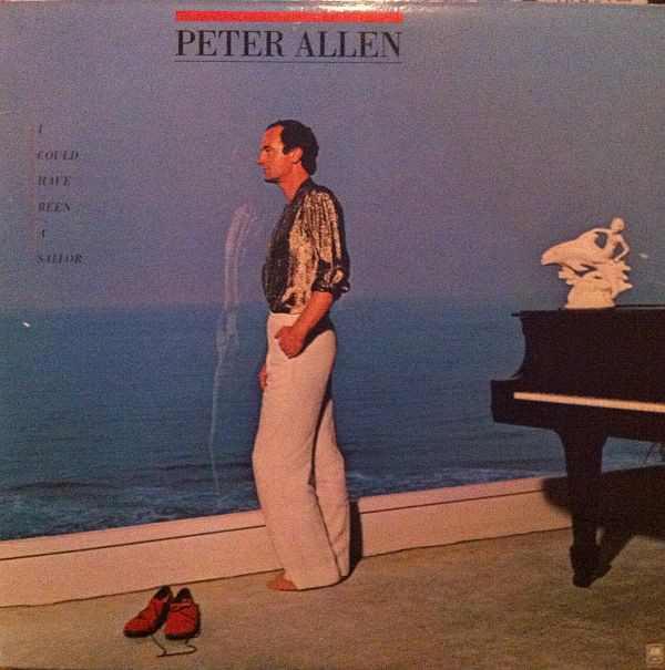 PETER ALLEN_I Could Have Been A Sailor
