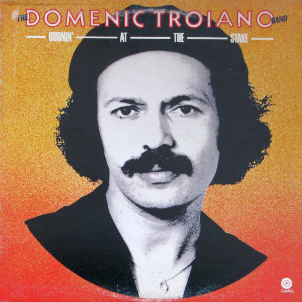 THE DOMENIC TROIANO BAND_Burnin' At The Stake