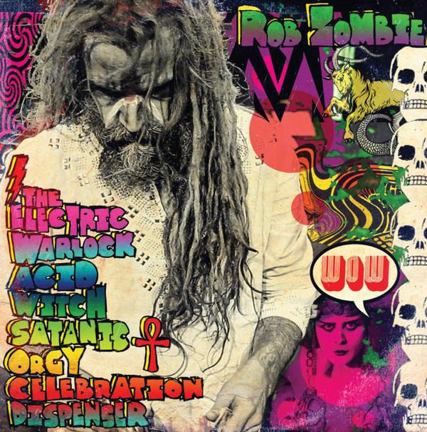 ROB ZOMBIE_The Electric Warlock Acid Witch Satanic Orgy Celebration Dispenser