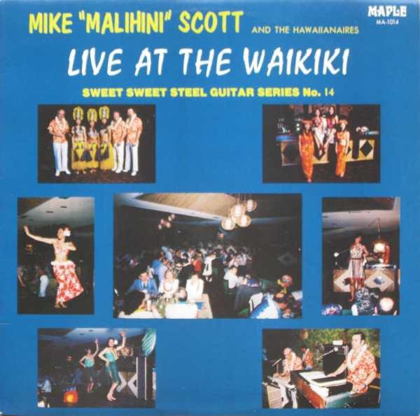 """MIKE """"MALIHINI"""" SCOTT AND THE HAWAIIANAIRES_Live at the Waikiki [SEALED]"""