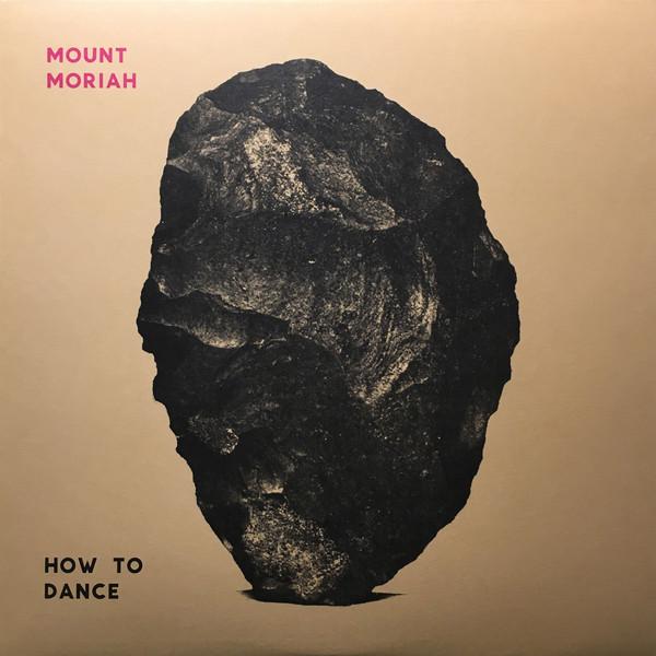 MOUNT MORIAH_How To Dance _New Release: Feb 26, 2016_