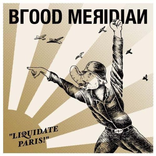 BLOOD MERIDIAN_Liquidate Paris! (SEALED, ltd to 1000 copies)