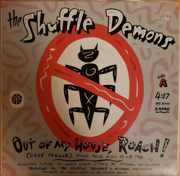 THE SHUFFLE DEMONS_Out Of My House Roach
