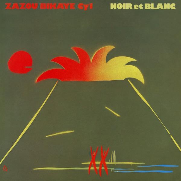 ZAZOU/BIKAYE/CY1_Noir et Blanc (New reissue Dec 2017)