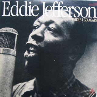 EDDIE JEFFERSON_There I Go Again