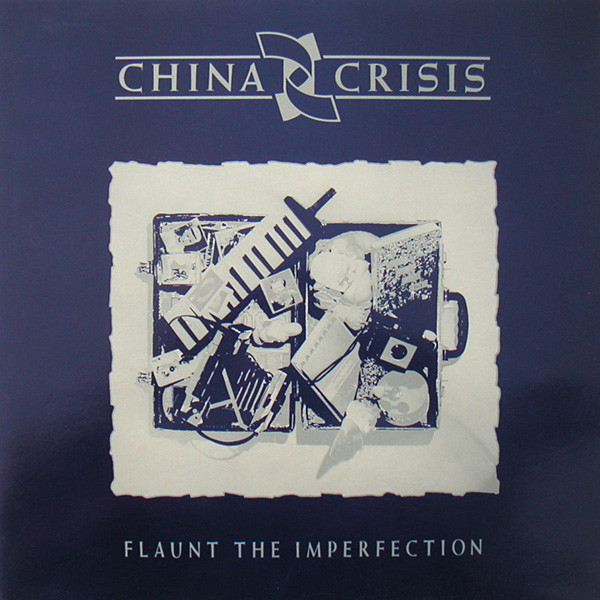 CHINA CRISIS_Flaunt The Imperfection