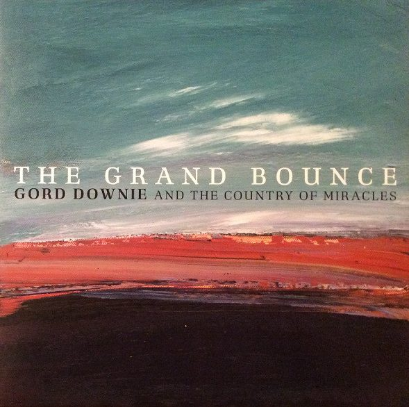 GORD DOWNIE AND THE COUNTRY OF MIRACLES_The Grand Bounce