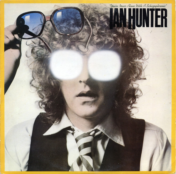 IAN HUNTER_Youre Never Alone With A Schizophrenic