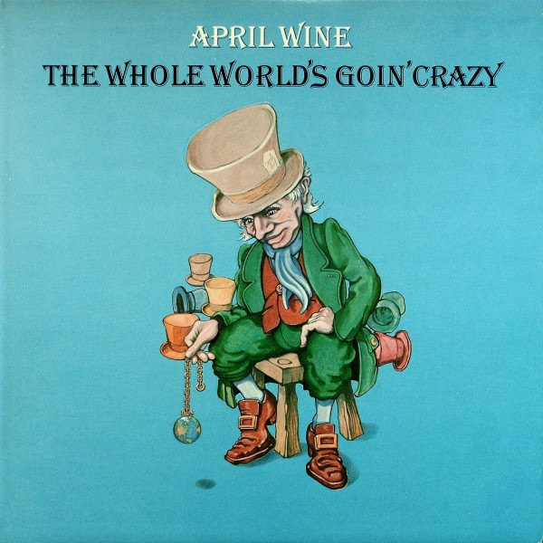 APRIL WINE_The Whole Worlds Goin Crazy