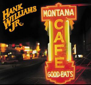 HANK WILLIAMS JR._Montana Cafe