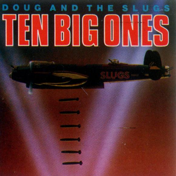DOUG AND THE SLUGS_Ten Big Ones