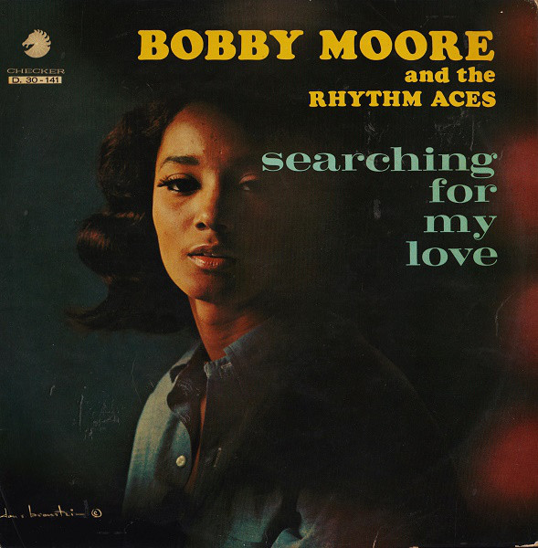 BOBBY MOORE AND THE RHYTHM ACES_Searching For My Love