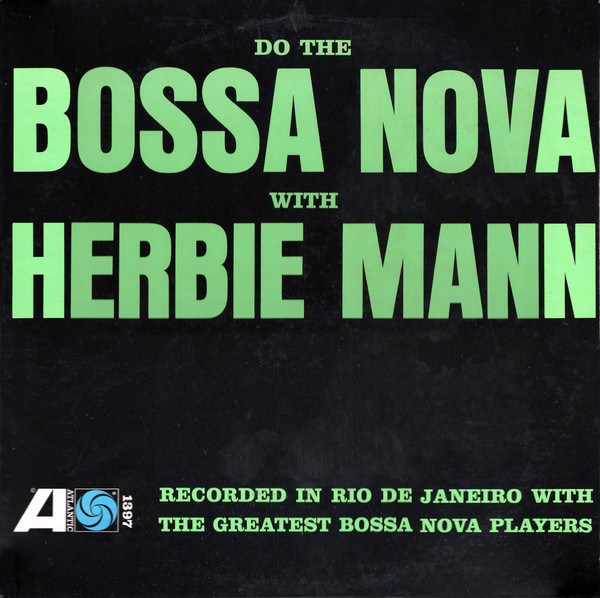 HERBIE MANN_Do The Bossa Nova
