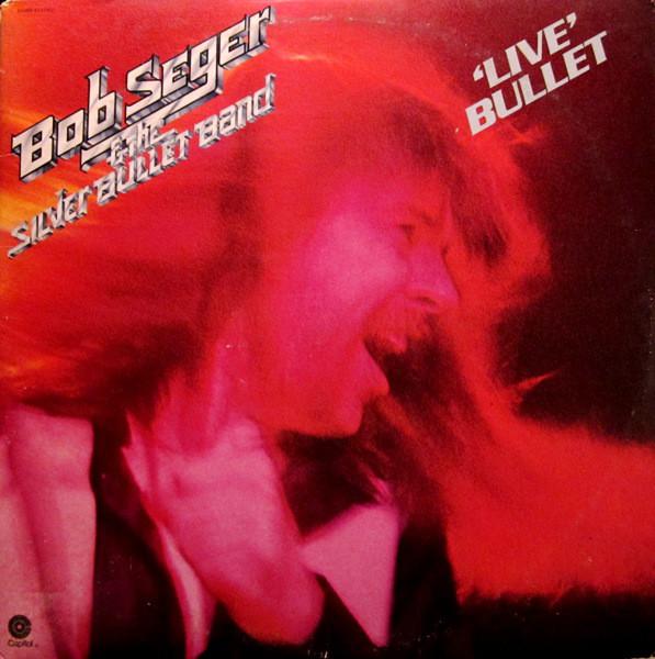 BOB SEGER_Live Bullet