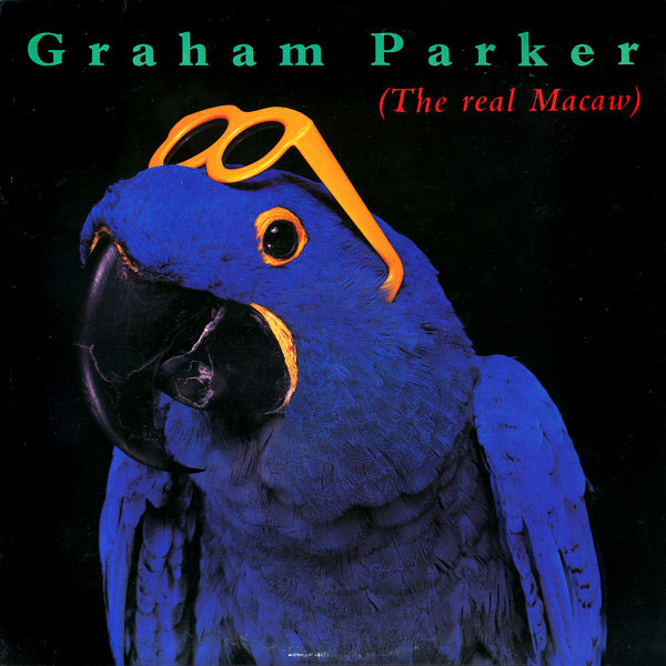 GRAHAM PARKER_The Real Macaw