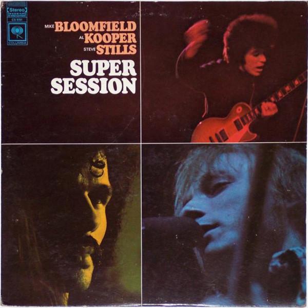 MIKE BLOOMFIELD / AL KOOPER / STEVE STILLS_Super Session