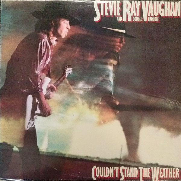 STEVIE RAY VAUGHAN AND DOUBLE TROUBLE_Couldn't Stand The Weather