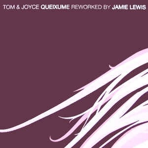 TOM AND JOYCE_Queixume Reworked By Jamie Lewis