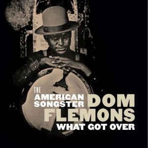 DOM FLEMONS_What Got Over 10